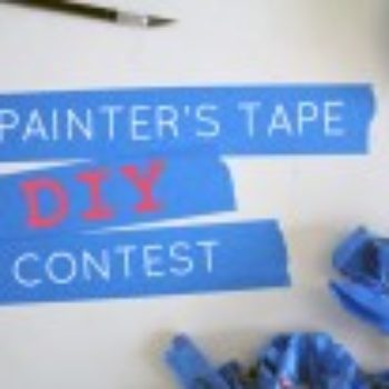REMINDER: Enter the Painter's Tape DIY Contest!