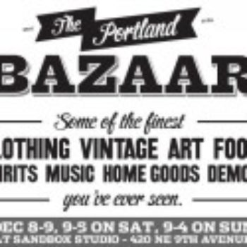 2012 Portland Bazaar: Dec 8 + 9th!