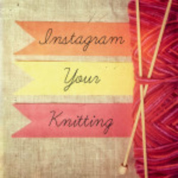 January Instagram Challenge: Send Us Your Knitting Projects