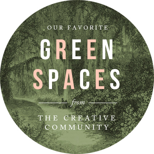 Green Spaces: Favorites from The Creative Community