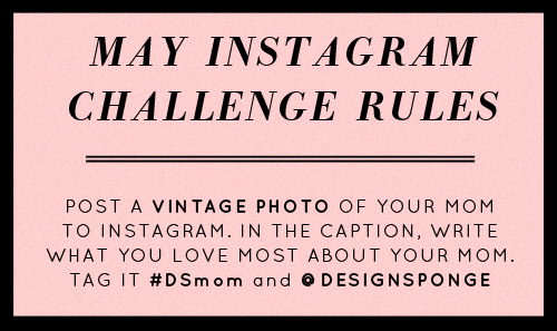 Instagram Challenge: What You Love About Mom – Design*Sponge