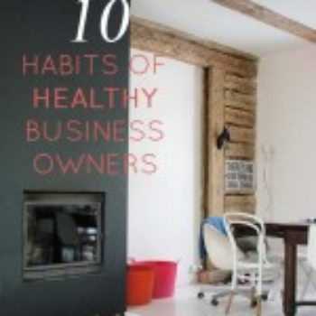 10 Habits of Healthy and Happy Business Owners