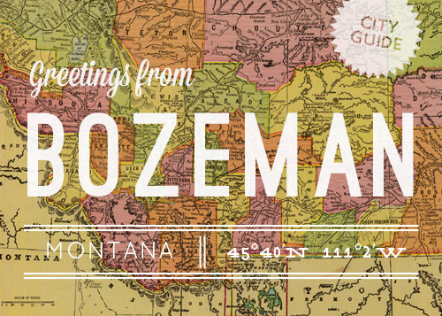 City Guide: Bozeman, MT