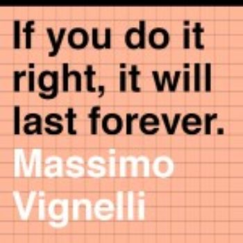 Wise Words from Massimo Vignelli