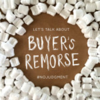 What Is Your Biggest Buyer's Remorse?