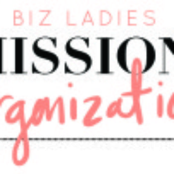 Biz Ladies: Mission Organization