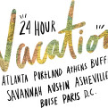The 24-Hour Vacation