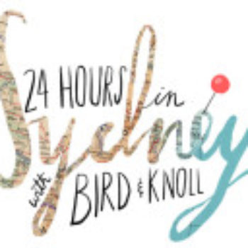 24 Hours in Sydney, Australia with Bird & Knoll