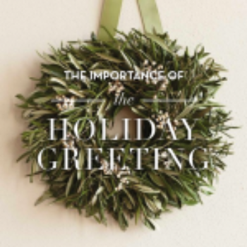 The Importance of Customer Holiday Greetings