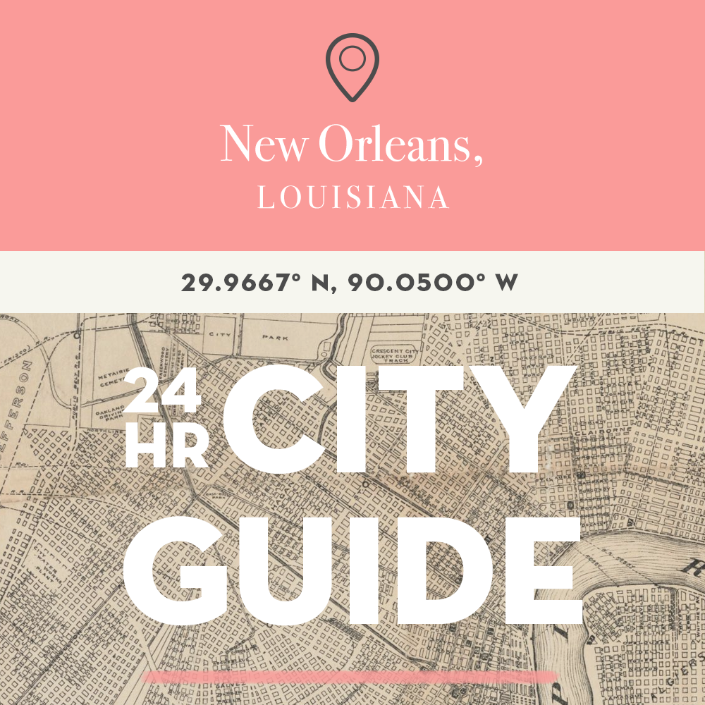 New Orleans 24 Hour City Guide