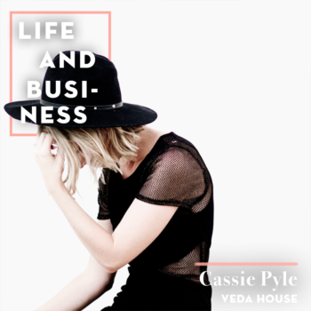 Life & Business: Cassie Pyle of Veda House
