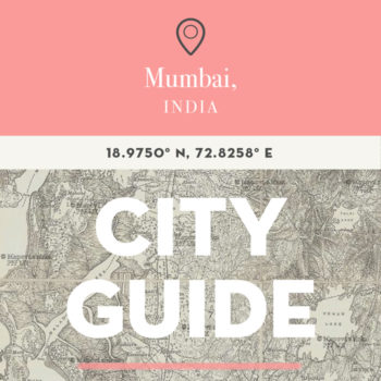Mumbai, India City Guide with Sheena Dabholkar