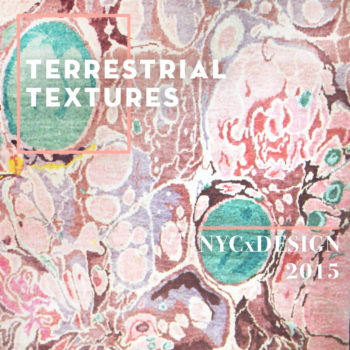NYCxDESIGN 2015 Trends We Love: Terrestrial Textures