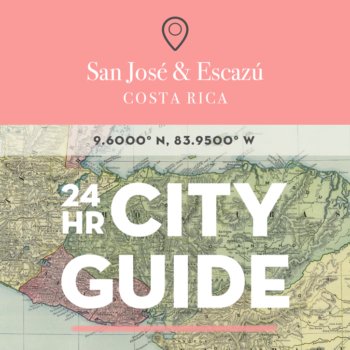 24 Hours in San José & Escazú, Costa Rica