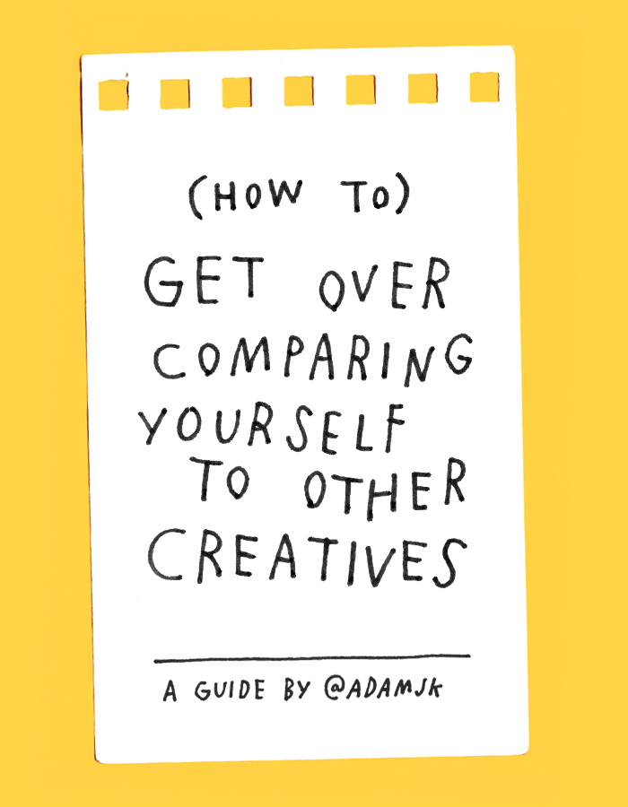 (How To) Get Over Comparing Yourself To Other Creatives