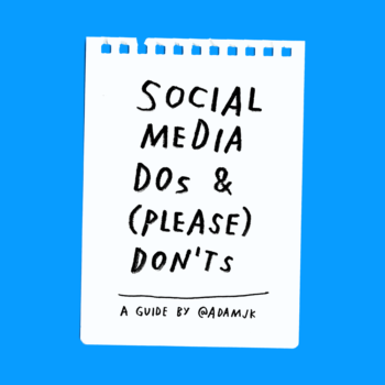 Social Media DOs & (Please) DON'Ts