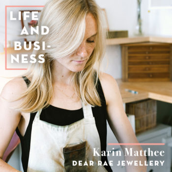 Life & Business: Karin Matthee of Dear Rae Jewellery