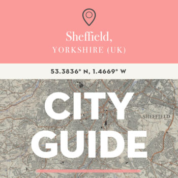Sheffield, Yorkshire (UK) City Guide