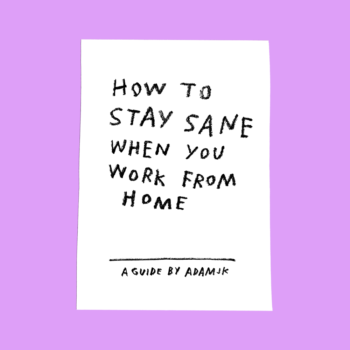 How To Stay Sane When You Work From Home