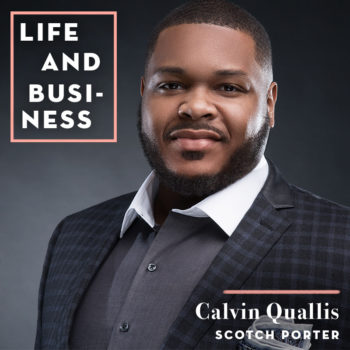 Being Your Own Boss & Taming Beards with Calvin Quallis