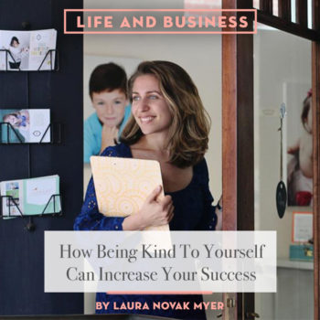 How Being Kind To Yourself Can Increase Your Success with Laura Novak Myer