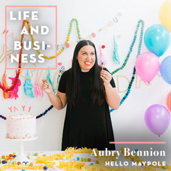 Making The Ordinary Extraordinary with Aubry Bennion of Hello Maypole