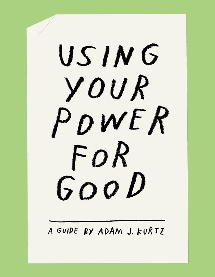 Using Your Power For Good