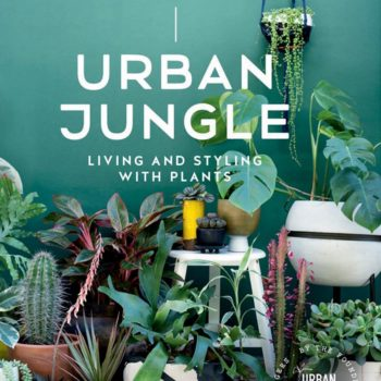 Book Preview: <em>Urban Jungle: Living &#038; Styling with Plants</em>
