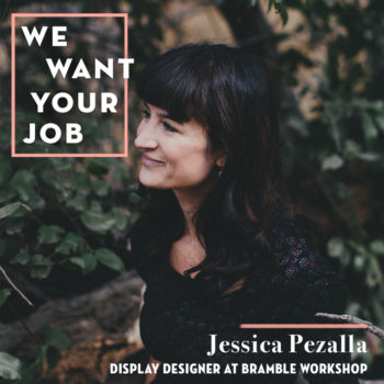 We Want Your Job: Jessica Pezalla