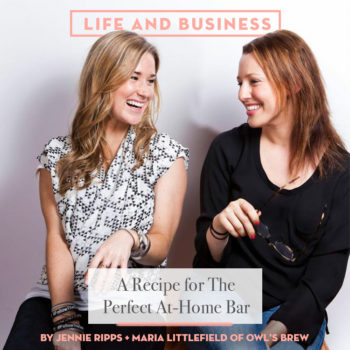 A Recipe for The Perfect At-Home Bar with Jennie & Maria of Owl's Brew