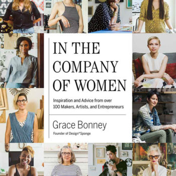 In the Company of Women (online, in store): I am so proud of this book that we are putting out into the world. It tells the stories of 107 incredible women who have overcome odds, blazed their own trails and inspired the next generation by following their dreams and starting their own businesses and creative practices. What means so much to me about this book is that we focused on women who are underrepresented in traditional books: women of color, LGBTQ women, differently abled women and women with greater life experience.