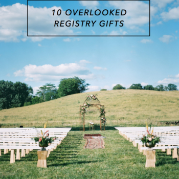 10 Overlooked Wedding Gifts to Add to your Registry