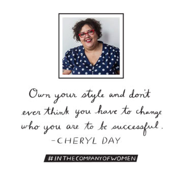 Advice from Cheryl Day from In the Company of Women