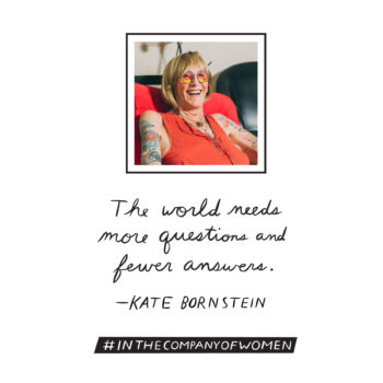 Inspiring Words from <em>In the Company of Women</em>: Kate Bornstein