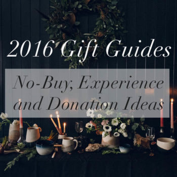 2016 Gift Guides: Donations + Supporting Causes and People You Love