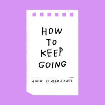 How To Keep Going