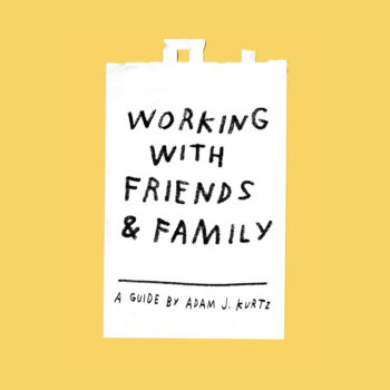Working With Friends & Family