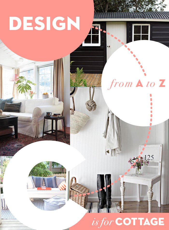 Design A-Z: C is for Cottage on Design*Sponge