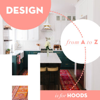 Design from A to Z: H is for Hoods