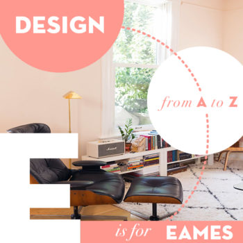 Design from A to Z: E is for Eames