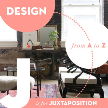 Design from A to Z: J is for Juxtaposition