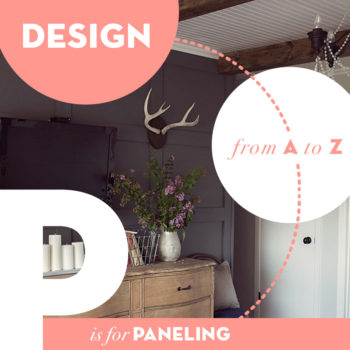 Design from A to Z: P is for Paneling