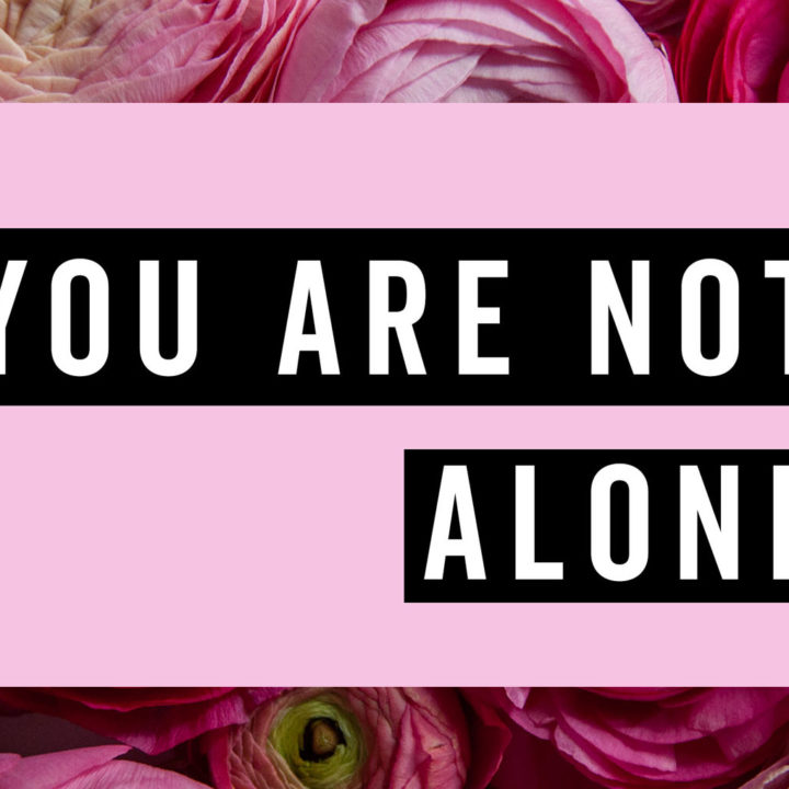 You Are Not Alone: Me, Too.