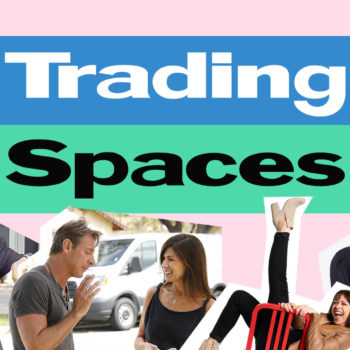 Life Lessons from <em>Trading Spaces</em>: The New Season Begins!
