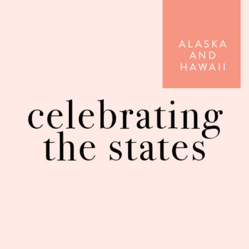 Celebrating the States: Alaska and Hawaii