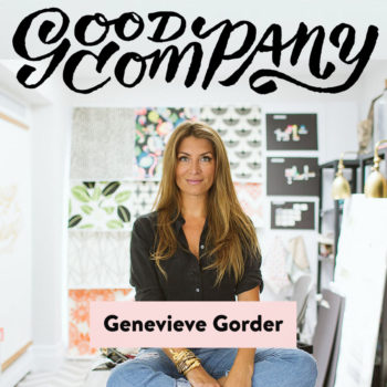 NEW: Good Company Podcast #1: Genevieve Gorder!