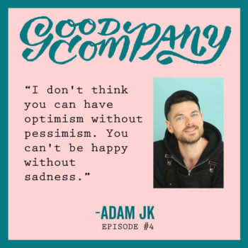 Good Company Podcast #4: Adam JK