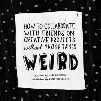 How to Work With Friends (*And Not Make it Weird)