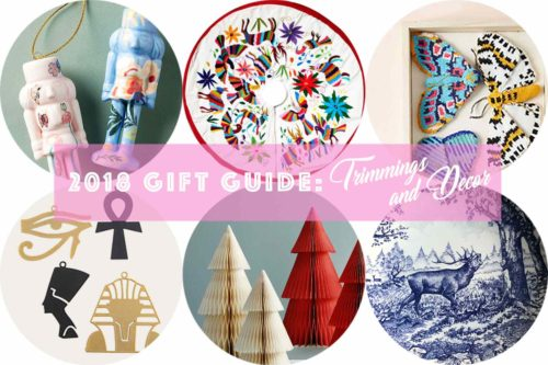 2018 Gift Guide: Trimmings & Decor