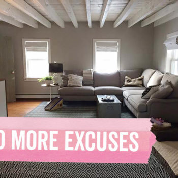 Let's Stop Making Excuses for Our Spaces (and Love Them As-Is)